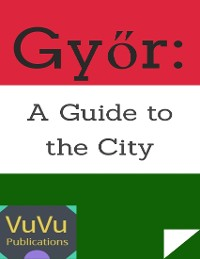 Cover Győr: A Guide to the City