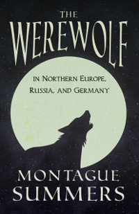 Cover Werewolf In Northern Europe, Russia, and Germany (Fantasy and Horror Classics)