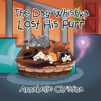 Cover The Day Whishka Lost His Purr
