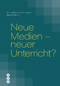 Cover Neue Medien - neuer Unterricht? (E-Book)