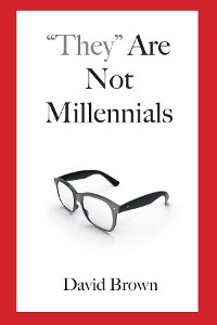 "Cover ""They"" Are Not Millennials"