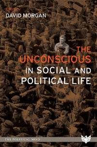 Cover The Unconscious in Social and Political Life