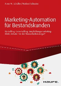 Cover Marketing-Automation für Bestandskunden: Up-Selling, Cross-Selling, Empfehlungsmarketing