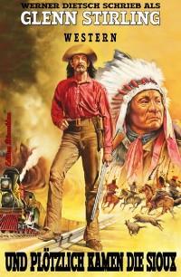 Cover Und plötzlich kamen die Sioux