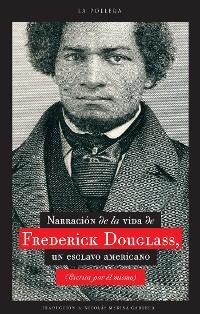 Cover Narración de la vida de Frederick Douglass, un esclavo americano (Escrita por él mismo)