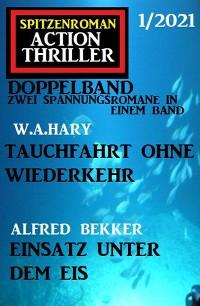 Cover Spitzenroman Action Thriller Doppelband 1/2021 - Zwei Spannungsromane in einem Band