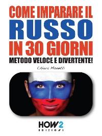 Cover COME IMPARARE IL RUSSO IN 30 GIORNI -  Livello Intermedio