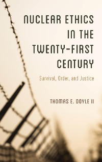 Cover Nuclear Ethics in the Twenty-First Century