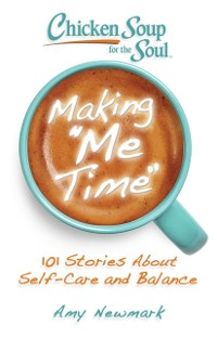 Cover Chicken Soup for the Soul: Making Me Time