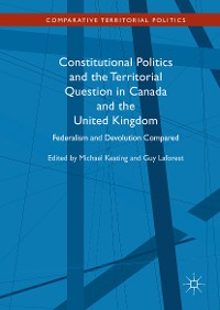 Cover Constitutional Politics and the Territorial Question in Canada and the United Kingdom