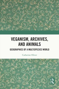 Cover Veganism, Archives, and Animals