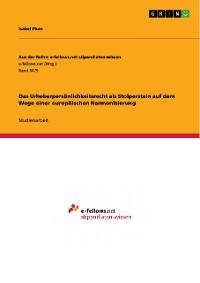 Cover Das Urheberpersönlichkeitsrecht als Stolperstein auf dem Wege einer europäischen Harmonisierung