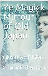 Cover Ye Magick Mirrour of Old Japan