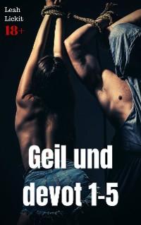 Cover Geil und devot 1-5