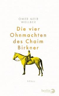 Cover Die vier Ohnmachten des Chaim Birkner