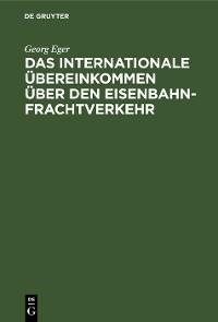 Cover Das Internationale Übereinkommen über den Eisenbahnfrachtverkehr