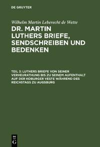 Cover Luthers Briefe von seiner Verheurathung bis zu seinem Aufenthalt auf der Koburger Veste während des Reichstags zu Augsburg