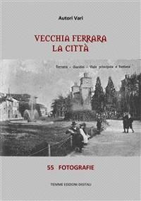 Cover Vecchia Ferrara, La città
