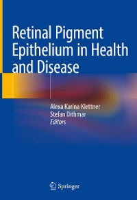 Cover Retinal Pigment Epithelium in Health and Disease