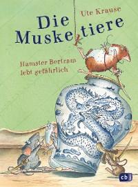 Cover Die Muskeltiere - Hamster Bertram lebt gefährlich