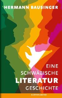 Cover Eine Schwäbische Literaturgeschichte