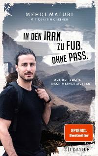 Cover In den Iran. Zu Fuß. Ohne Pass.