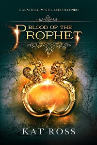 Cover Blood Of The Prophet (Il Quarto Elemento Vol. 2)