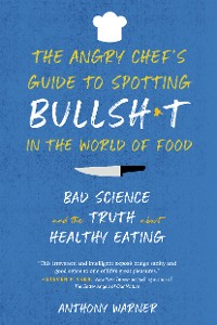 Cover The Angry Chef's Guide to Spotting Bullsh*t in the World of Food