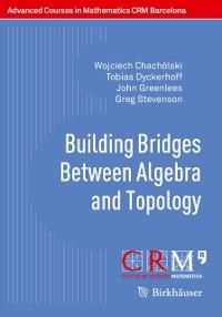 Cover Building Bridges Between Algebra and Topology