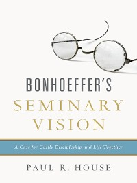 Cover Bonhoeffer's Seminary Vision
