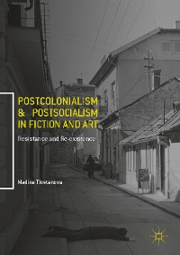 Cover Postcolonialism and Postsocialism in Fiction and Art