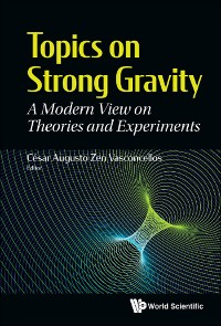 Cover Topics On Strong Gravity: A Modern View On Theories And Experiments