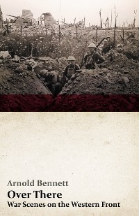 Cover Over There - War Scenes on the Western Front