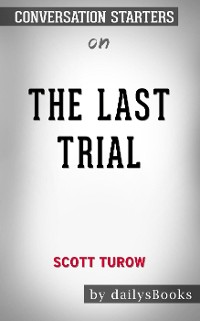 Cover The Last Trial byScott Turow: Conversation Starters