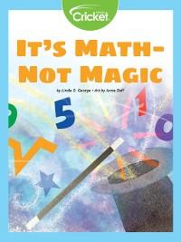 Cover It's Math—Not Magic!