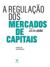 Cover A Regulação dos Mercados de Capitais