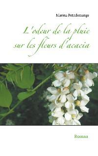 Cover L'odeur de la pluie sur les fleurs d'acacia