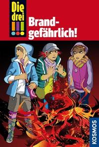 Cover Die drei !!!, 34, Brandgefährlich! (drei Ausrufezeichen)
