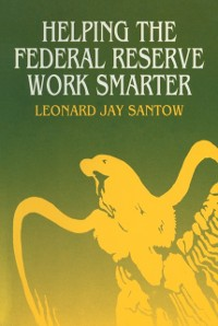 Cover Helping the Federal Reserve Work Smarter