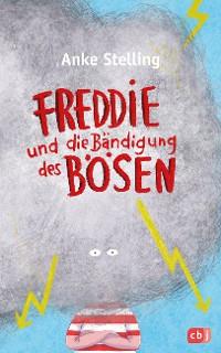 Cover Freddie und die Bändigung des Bösen