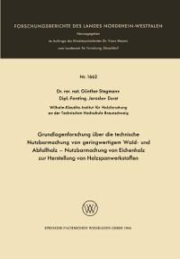 Cover Grundlagenforschung uber die technische Nutzbarmachung von geringwertigem Wald- und Abfallholz - Nutzbarmachung von Eichenholz zur Herstellung von Holzspanwerkstoffen