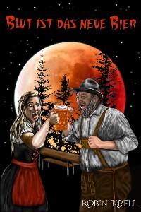 Cover Blut ist das neue Bier