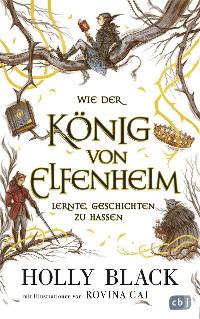 Cover Wie der König von Elfenheim lernte, Geschichten zu hassen