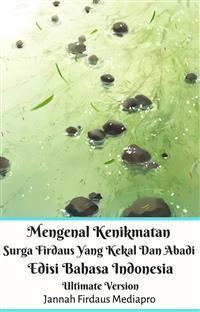 Cover Mengenal Kenikmatan Surga Firdaus Yang Kekal Dan Abadi Edisi Bahasa Indonesia Ultimate Version