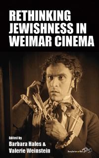 Cover Rethinking Jewishness in Weimar Cinema