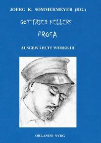 Cover Gottfried Kellers Prosa. Ausgewählte Werke III