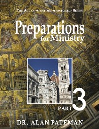 Cover Preparations for Ministry: The Age of Apostolic Apostleship Series, Part 3