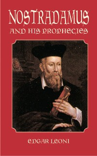 Cover Nostradamus and His Prophecies