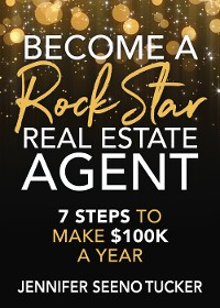 Cover Become a Rock Star Real Estate Agent