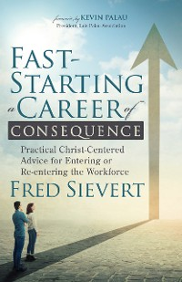 Cover Fast-Starting a Career of Consequence